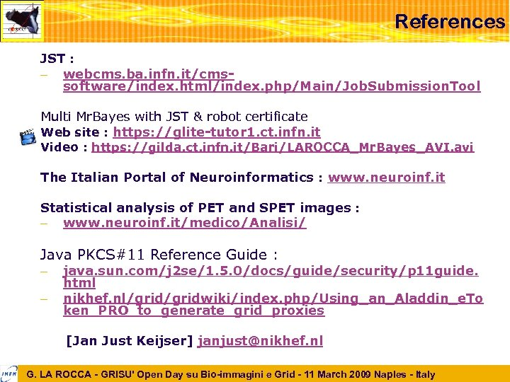 References JST : – webcms. ba. infn. it/cmssoftware/index. html/index. php/Main/Job. Submission. Tool Multi Mr.