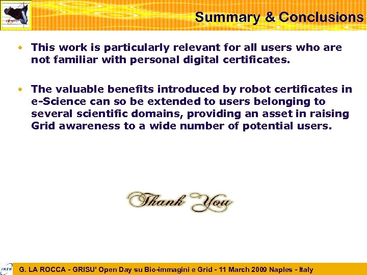 Summary & Conclusions • This work is particularly relevant for all users who are
