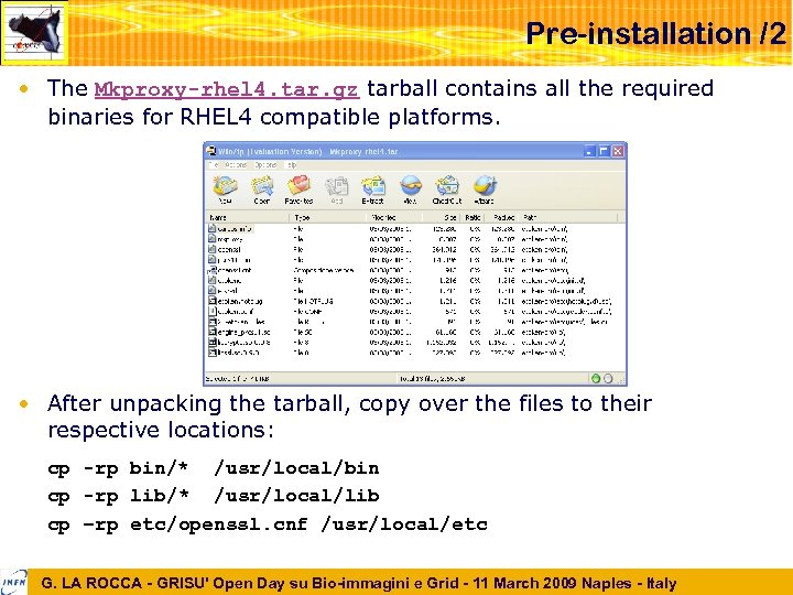Pre-installation /2 • The Mkproxy-rhel 4. tar. gz tarball contains all the required binaries
