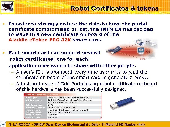 Robot Certificates & tokens • In order to strongly reduce the risks to have