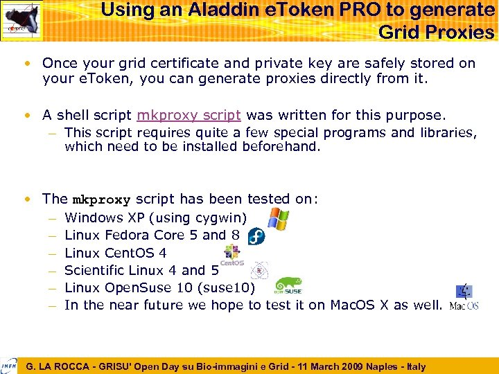 Using an Aladdin e. Token PRO to generate Grid Proxies • Once your grid