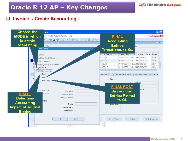 Oracle R 12 AP – Key Changes q Invoice - Create Accounting Choose the