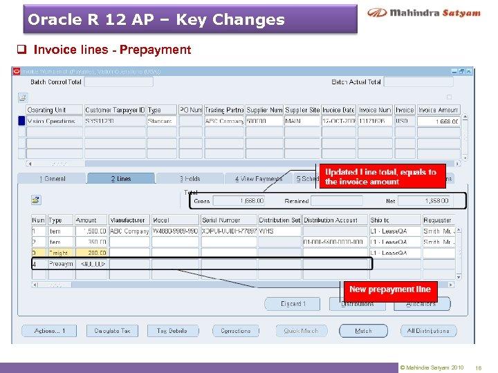 Oracle R 12 AP – Key Changes q Invoice lines - Prepayment © Mahindra