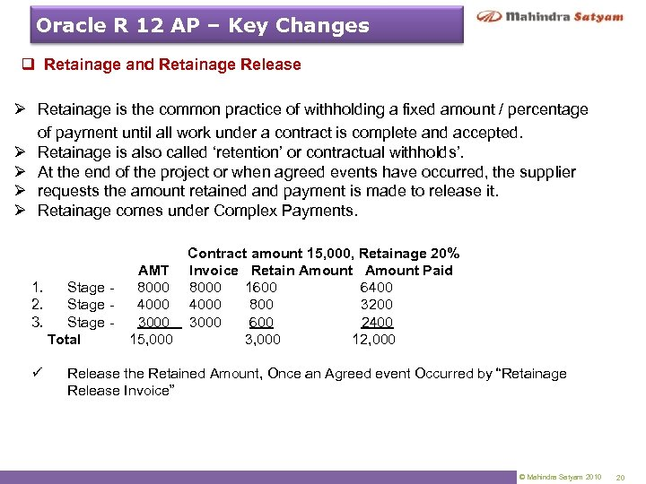 Oracle R 12 AP – Key Changes q Retainage and Retainage Release Ø Retainage