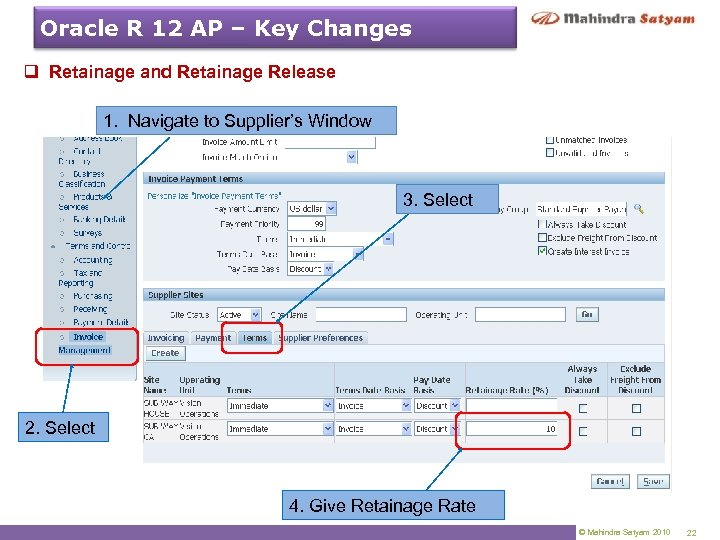 Oracle R 12 AP – Key Changes q Retainage and Retainage Release 1. Navigate
