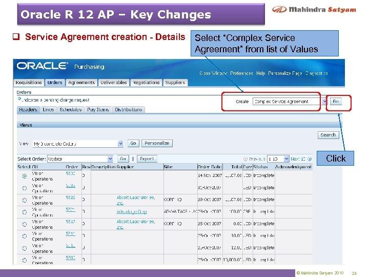 Oracle R 12 AP – Key Changes q Service Agreement creation - Details Select