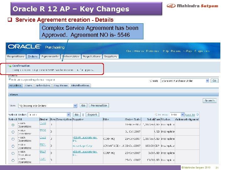Oracle R 12 AP – Key Changes q Service Agreement creation - Details Complex