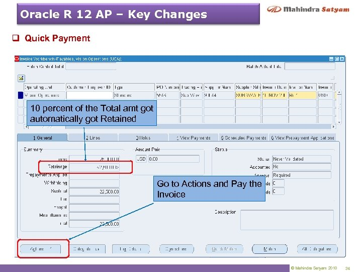 Oracle R 12 AP – Key Changes q Quick Payment 10 percent of the