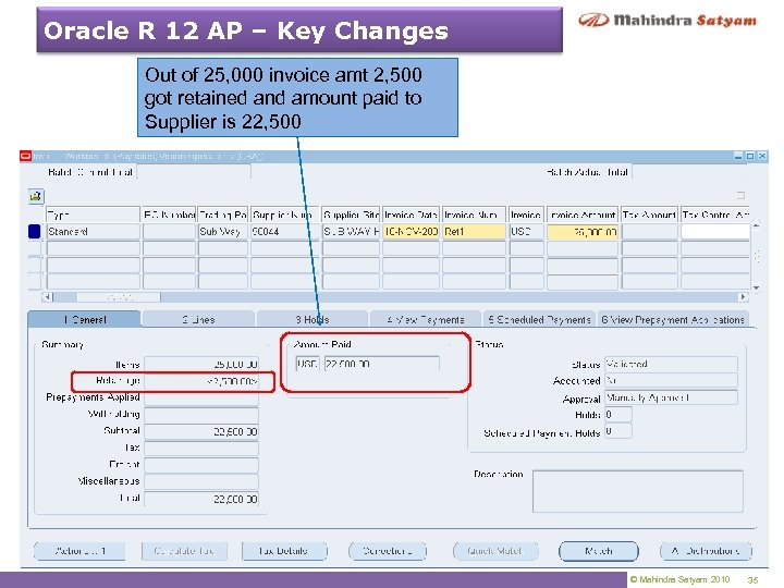 Oracle R 12 AP – Key Changes Out of 25, 000 invoice amt 2,