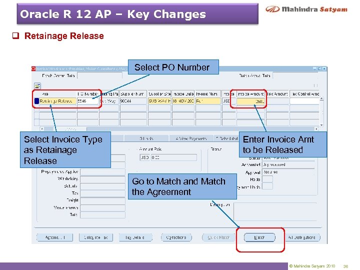 Oracle R 12 AP – Key Changes q Retainage Release Select PO Number Select
