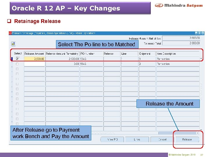 Oracle R 12 AP – Key Changes q Retainage Release Select The Po line