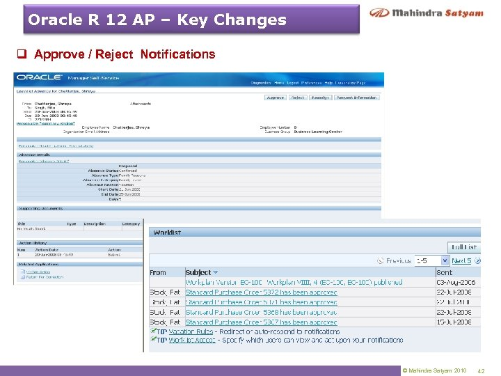Oracle R 12 AP – Key Changes q Approve / Reject Notifications © Mahindra