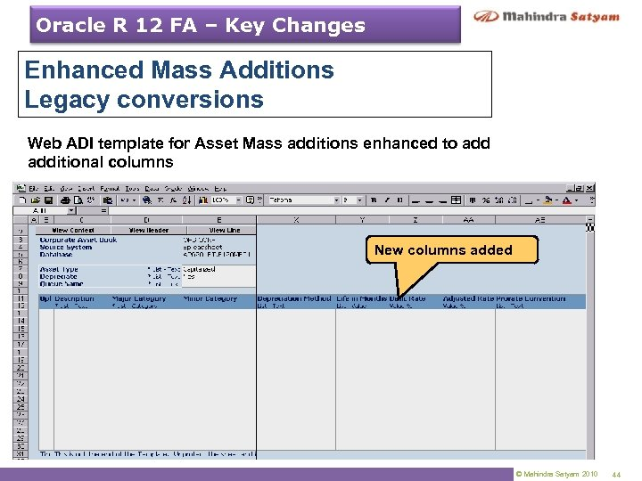 Oracle R 12 FA – Key Changes Enhanced Mass Additions Legacy conversions Web ADI