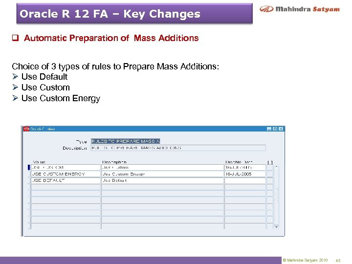 Oracle R 12 FA – Key Changes q Automatic Preparation of Mass Additions Choice