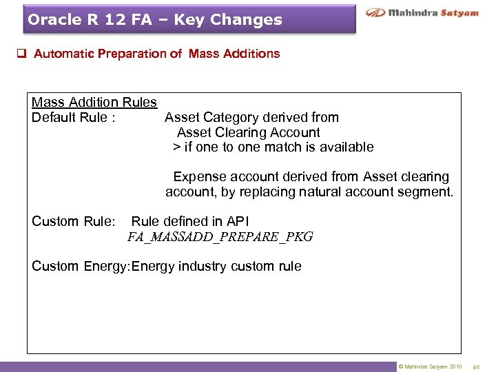 Oracle R 12 FA – Key Changes q Automatic Preparation of Mass Additions Mass