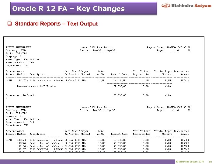 Oracle R 12 FA – Key Changes q Standard Reports – Text Output ©