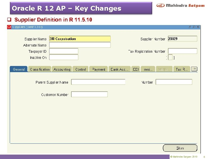 Oracle R 12 AP – Key Changes q Supplier Definition in R 11. 5.