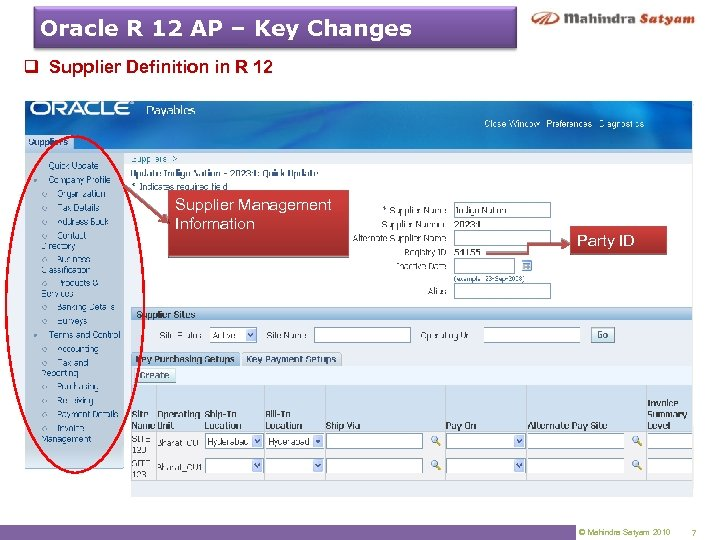 Oracle R 12 AP – Key Changes q Supplier Definition in R 12 Supplier