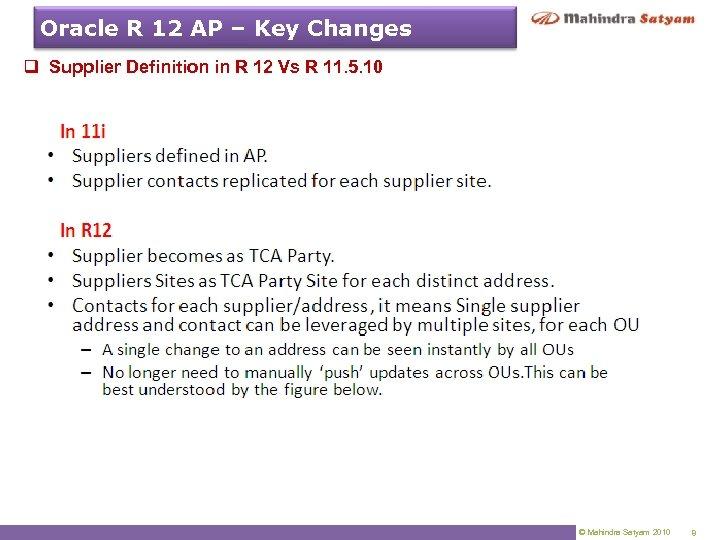 Oracle R 12 AP – Key Changes q Supplier Definition in R 12 Vs