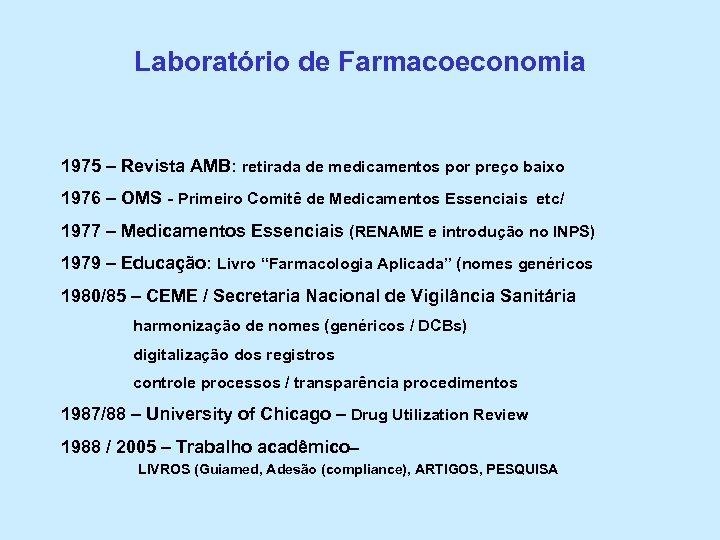 Laboratório de Farmacoeconomia 1975 – Revista AMB: retirada de medicamentos por preço baixo 1976