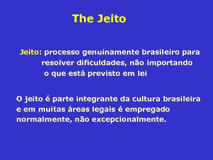 The Jeito: processo genuinamente brasileiro para resolver dificuldades, não importando o que está previsto