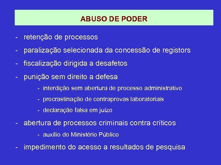 ABUSO DE PODER - retenção de processos - paralização selecionada da concessão de registors