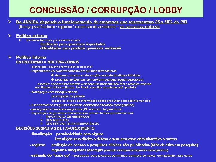 CONCUSSÃO / CORRUPÇÃO / LOBBY Ø Da ANVISA depende o funcionamento de empresas que