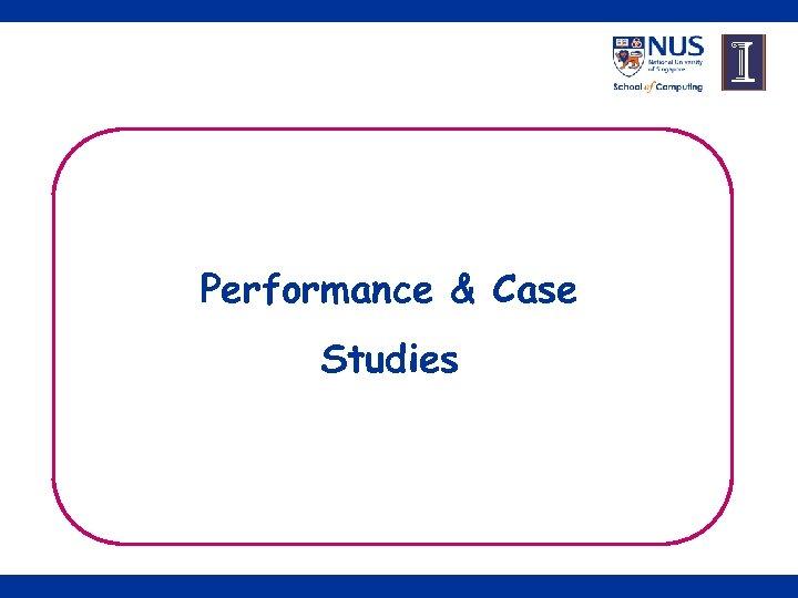 Performance & Case Studies 14