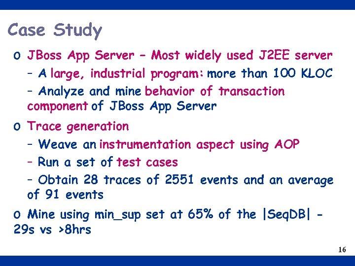 Case Study o JBoss App Server – Most widely used J 2 EE server