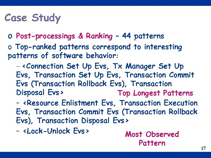 Case Study o Post-processings & Ranking – 44 patterns o Top-ranked patterns correspond to