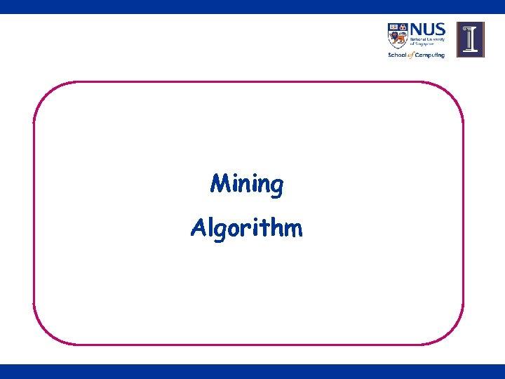 Mining Algorithm 8