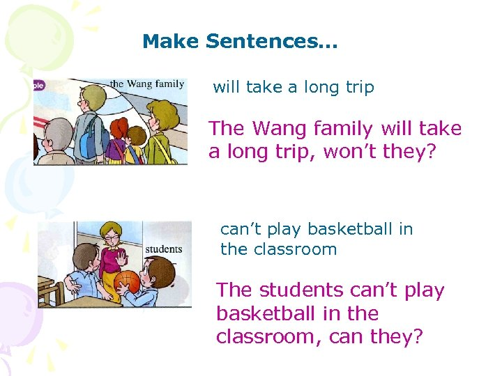 Make Sentences… will take a long trip The Wang family will take a long
