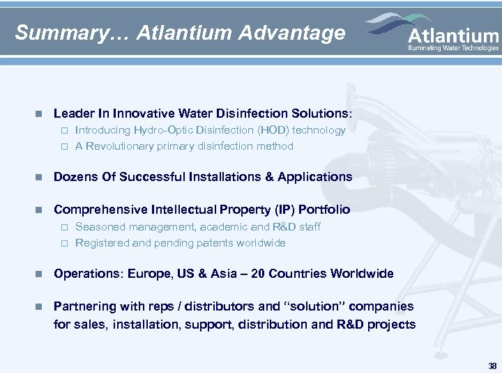 Summary… Atlantium Advantage n Leader In Innovative Water Disinfection Solutions: Introducing Hydro-Optic Disinfection (HOD)