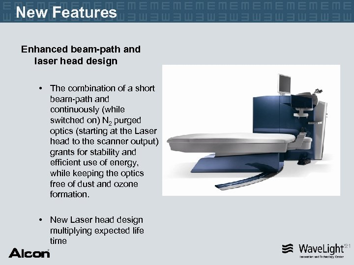 New Features Enhanced beam-path and laser head design • The combination of a short
