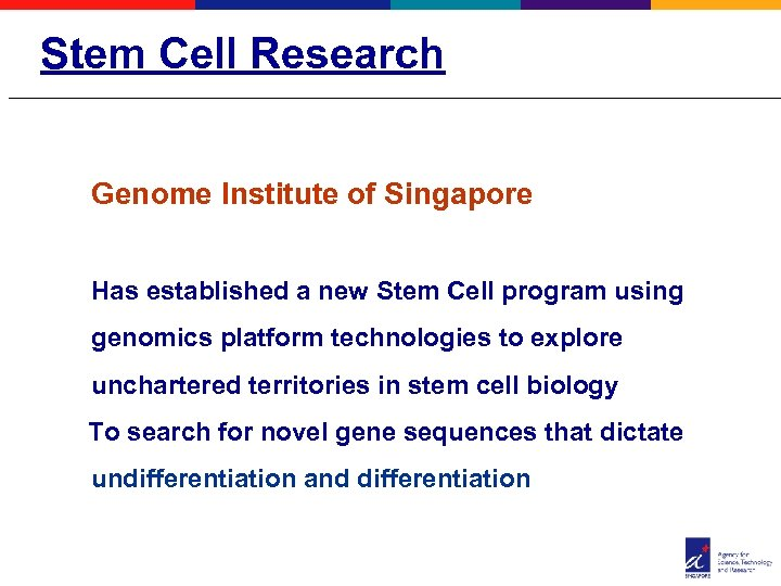 Stem Cell Research Genome Institute of Singapore Has established a new Stem Cell program