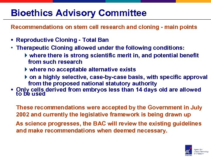 Bioethics Advisory Committee Recommendations on stem cell research and cloning - main points •