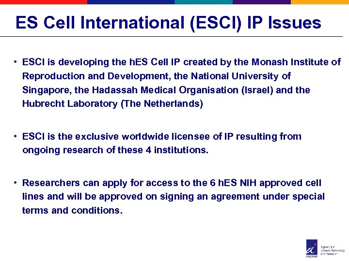 ES Cell International (ESCI) IP Issues • ESCI is developing the h. ES Cell