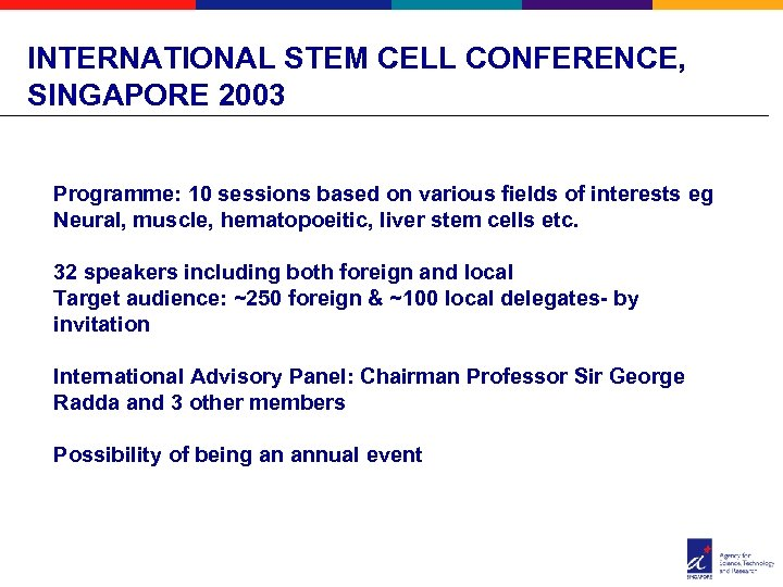INTERNATIONAL STEM CELL CONFERENCE, SINGAPORE 2003 Programme: 10 sessions based on various fields of