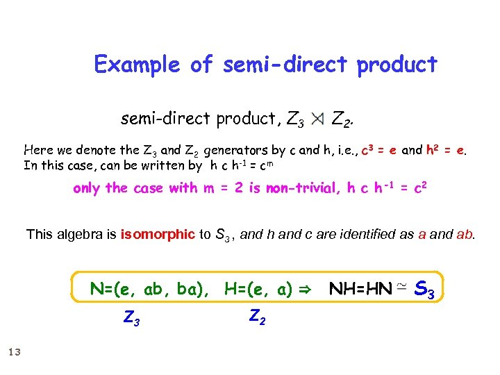 Example of semi-direct product, Z 3   Z 2. Here we denote the Z 3