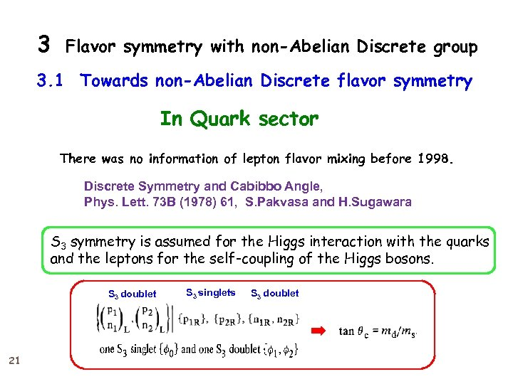 3 Flavor symmetry with non-Abelian Discrete group 3. 1 Towards non-Abelian Discrete flavor symmetry