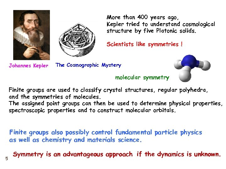 More than 400 years ago, Kepler tried to understand cosmological structure by five Platonic