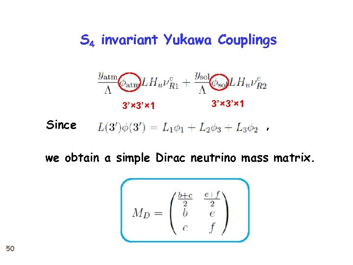 S 4 invariant Yukawa Couplings 3'× 1 Since 3'× 1 , we obtain a