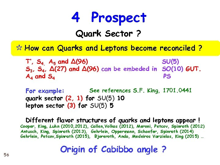 4 Prospect Quark Sector ? ☆ How can Quarks and Leptons become reconciled