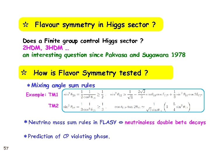 ☆  Flavour symmetry in Higgs sector ? Does a Finite group control Higgs sector