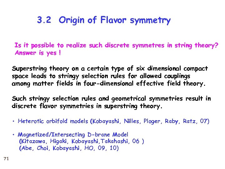 3. 2 Origin of Flavor symmetry Is it possible to realize such discrete symmetres