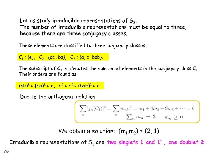 Let us study irreducible representations of S 3. The number of irreducible representations must