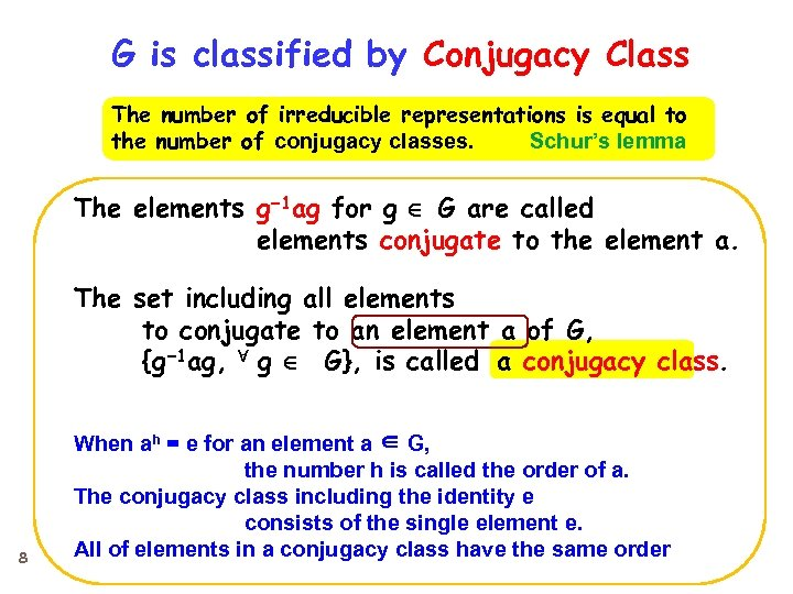 G is classified by Conjugacy Class The number of irreducible representations is equal to