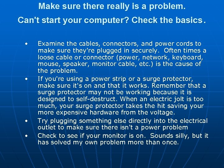 Make sure there really is a problem. Can't start your computer? Check the basics.