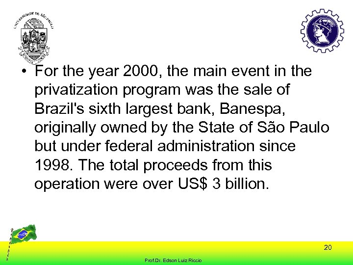 • For the year 2000, the main event in the privatization program was