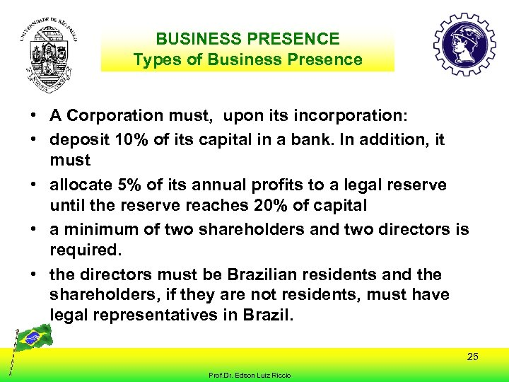 BUSINESS PRESENCE Types of Business Presence • A Corporation must, upon its incorporation: •